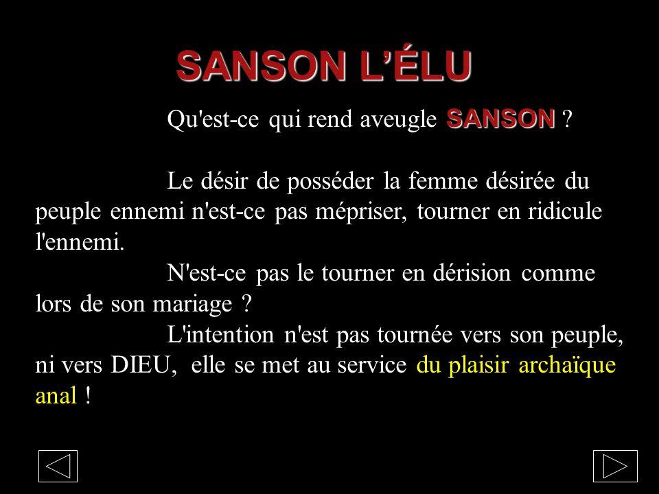 SANSON L'ÉLU Qu est-ce qui rend aveugle SANSON