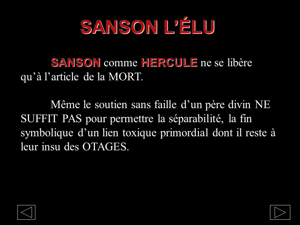 SANSON L'ÉLU SANSON comme HERCULE ne se libère qu'à l'article de la MORT.