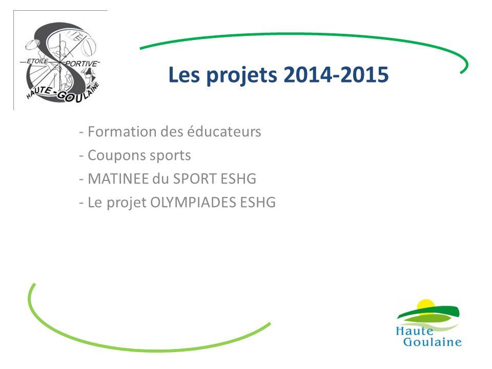 Les projets 2014-2015 Formation des éducateurs Coupons sports