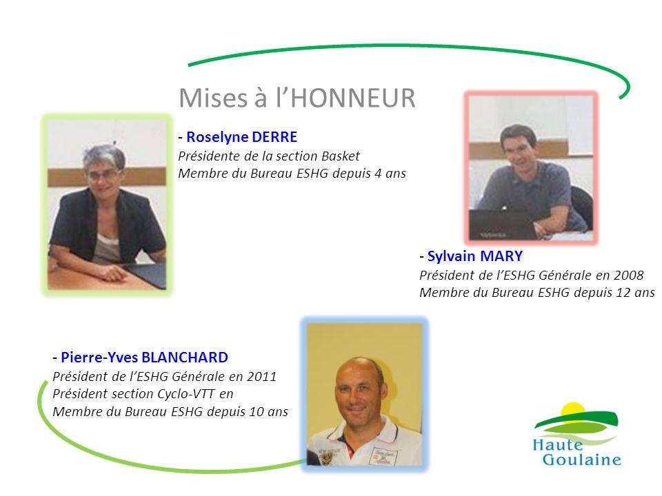 Mises à l'HONNEUR Roselyne DERRE Sylvain MARY Pierre-Yves BLANCHARD