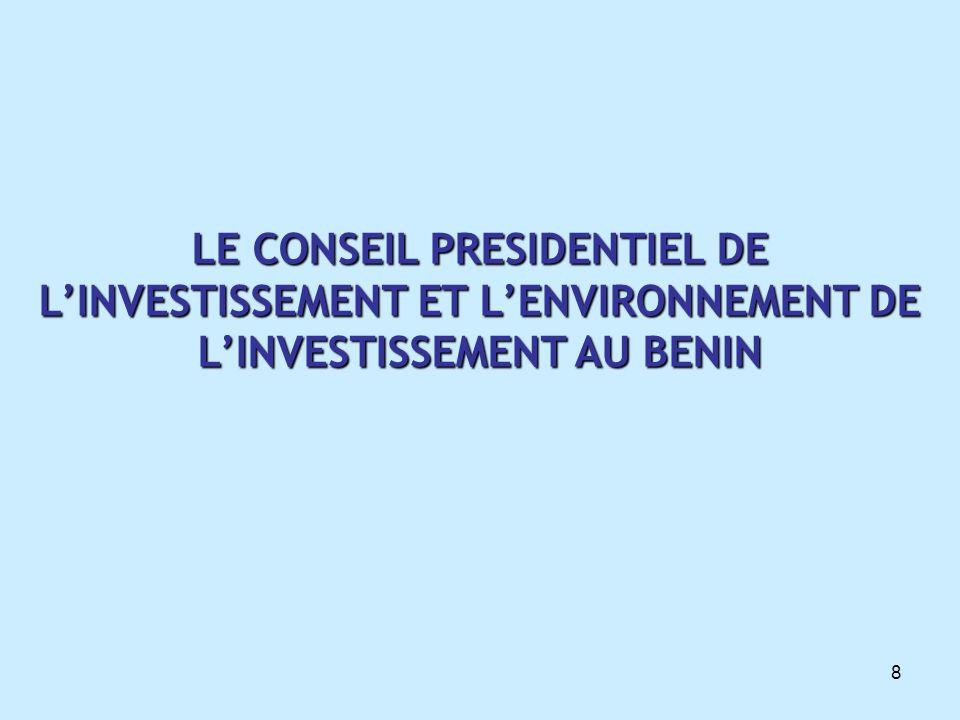 LE CONSEIL PRESIDENTIEL DE L'INVESTISSEMENT ET L'ENVIRONNEMENT DE L'INVESTISSEMENT AU BENIN