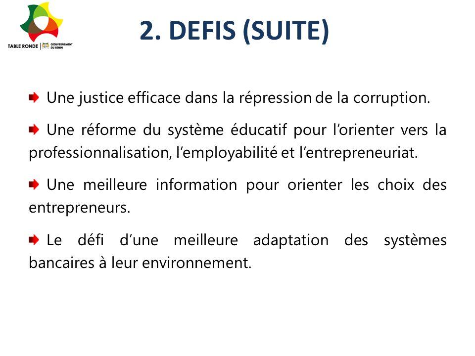 2. DEFIS (SUITE) Une justice efficace dans la répression de la corruption.