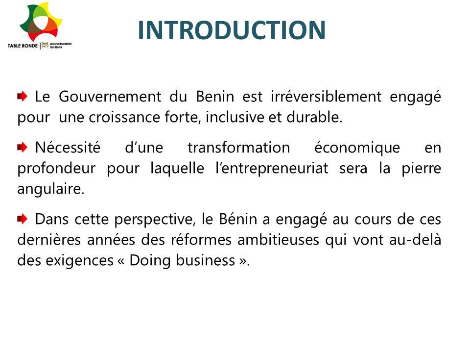 INTRODUCTION Le Gouvernement du Benin est irréversiblement engagé pour une croissance forte, inclusive et durable.