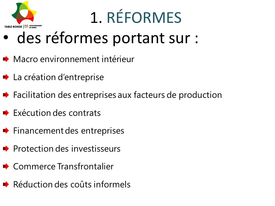 des réformes portant sur :