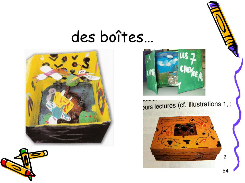 des boîtes…