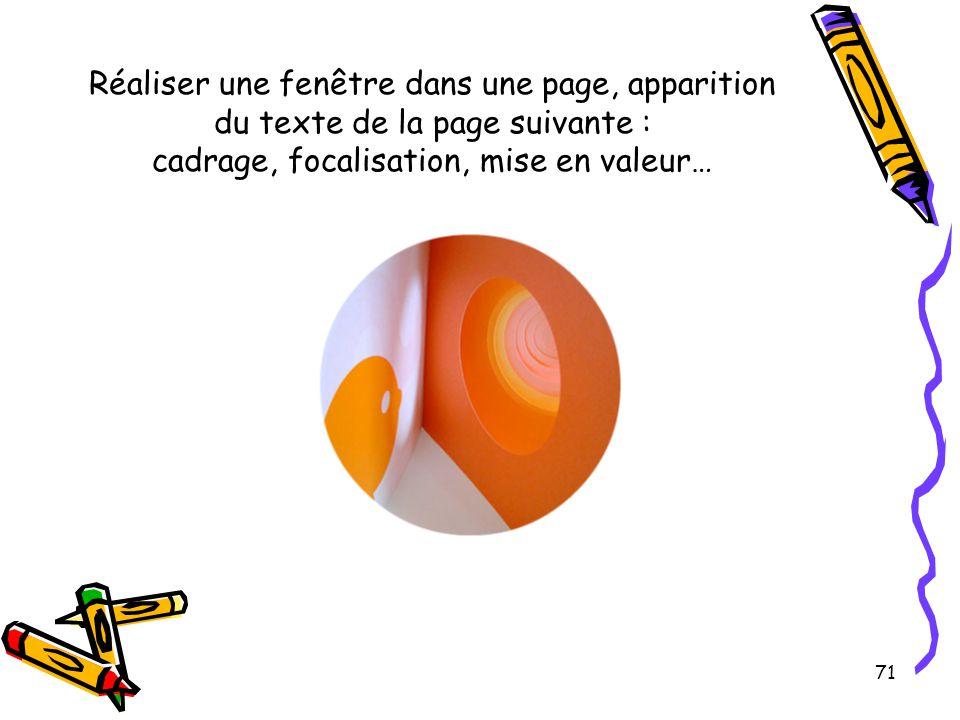 Réaliser une fenêtre dans une page, apparition du texte de la page suivante : cadrage, focalisation, mise en valeur…