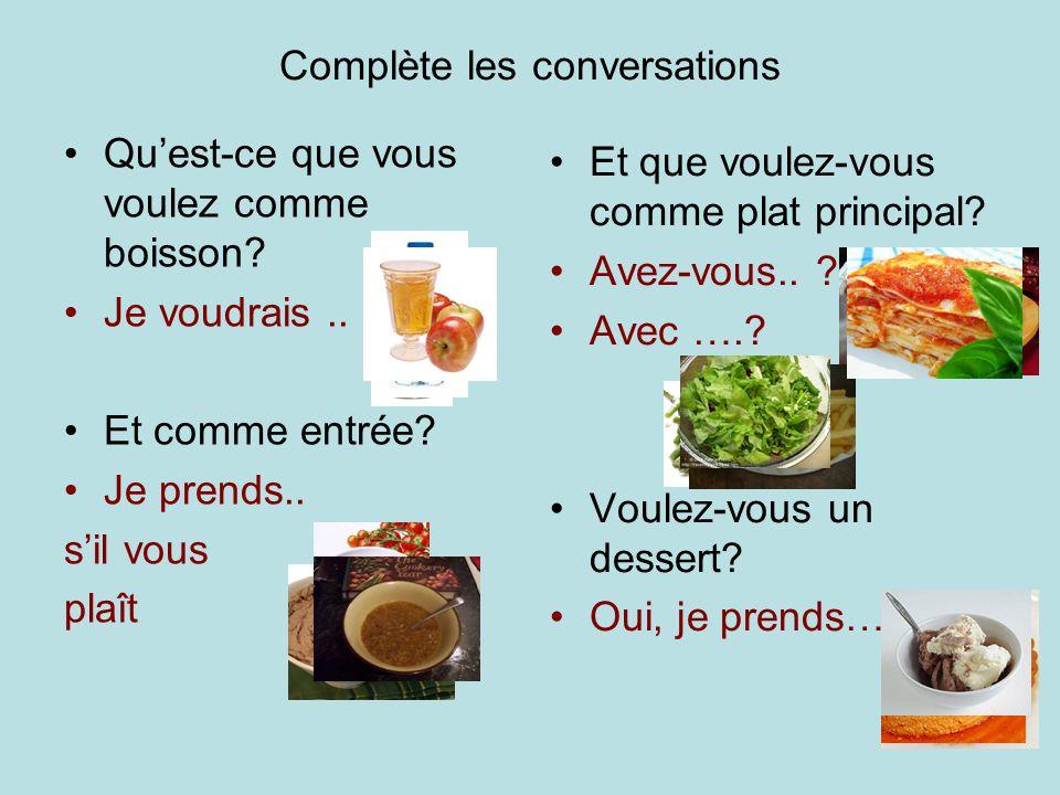 Complète les conversations