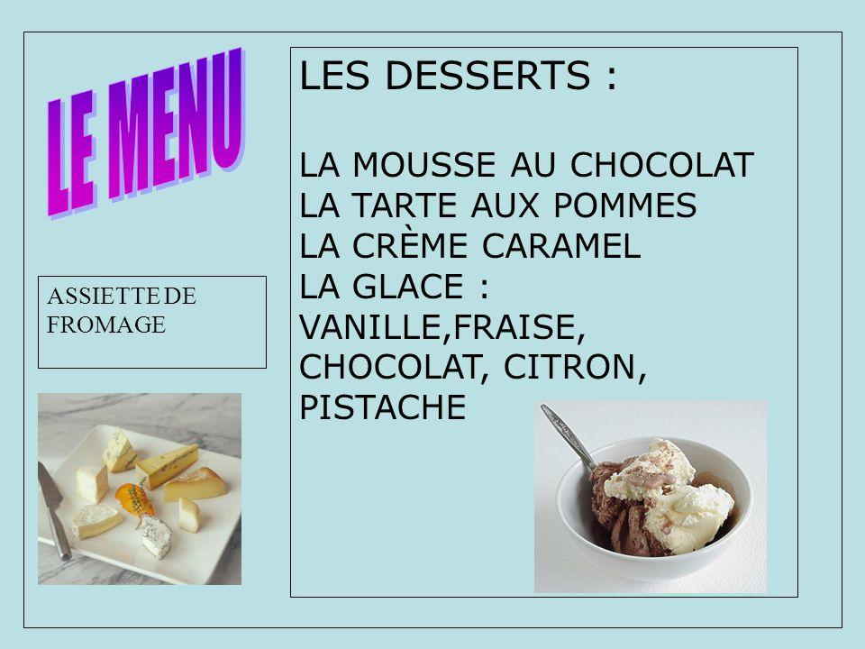 LE MENU LES DESSERTS : LA MOUSSE AU CHOCOLAT LA TARTE AUX POMMES