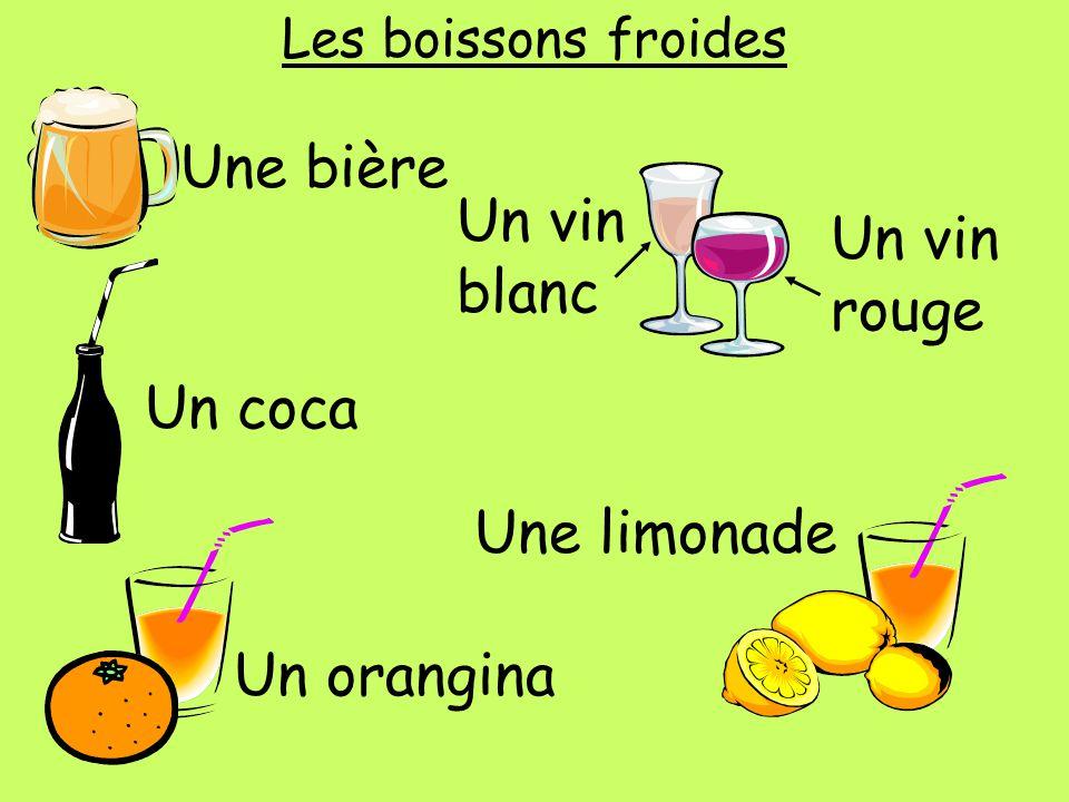 Une bière Un vin blanc Un vin rouge Un coca Une limonade Un orangina
