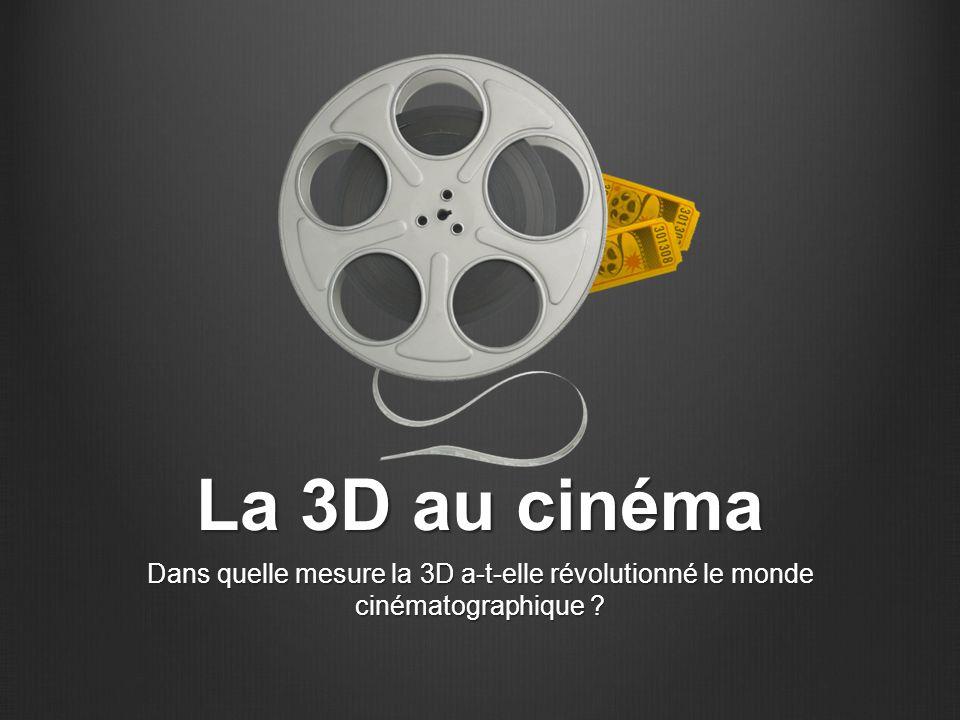 La 3D au cinéma Dans quelle mesure la 3D a-t-elle révolutionné le monde cinématographique