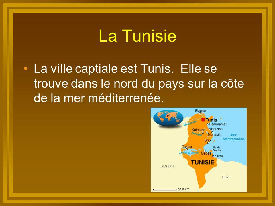 La Tunisie La ville captiale est Tunis.
