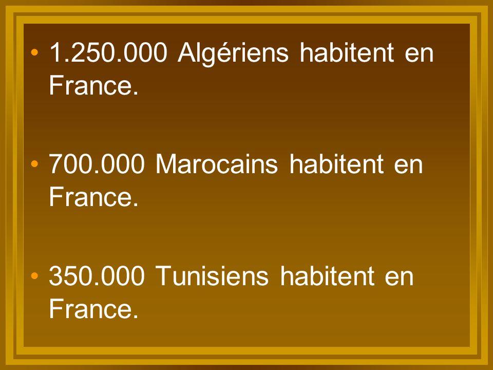 1.250.000 Algériens habitent en France.