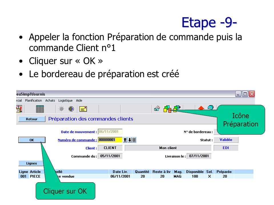 Etape -9- Appeler la fonction Préparation de commande puis la commande Client n°1. Cliquer sur « OK »