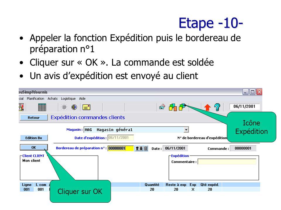 Etape -10- Appeler la fonction Expédition puis le bordereau de préparation n°1. Cliquer sur « OK ». La commande est soldée.