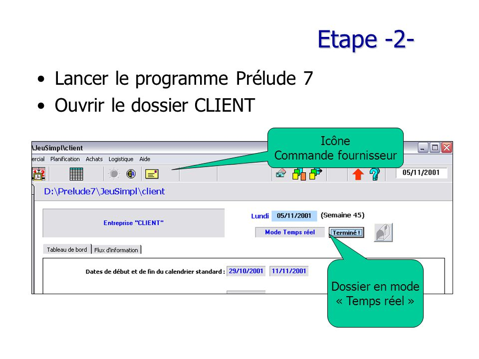 Etape -2- Lancer le programme Prélude 7 Ouvrir le dossier CLIENT Icône