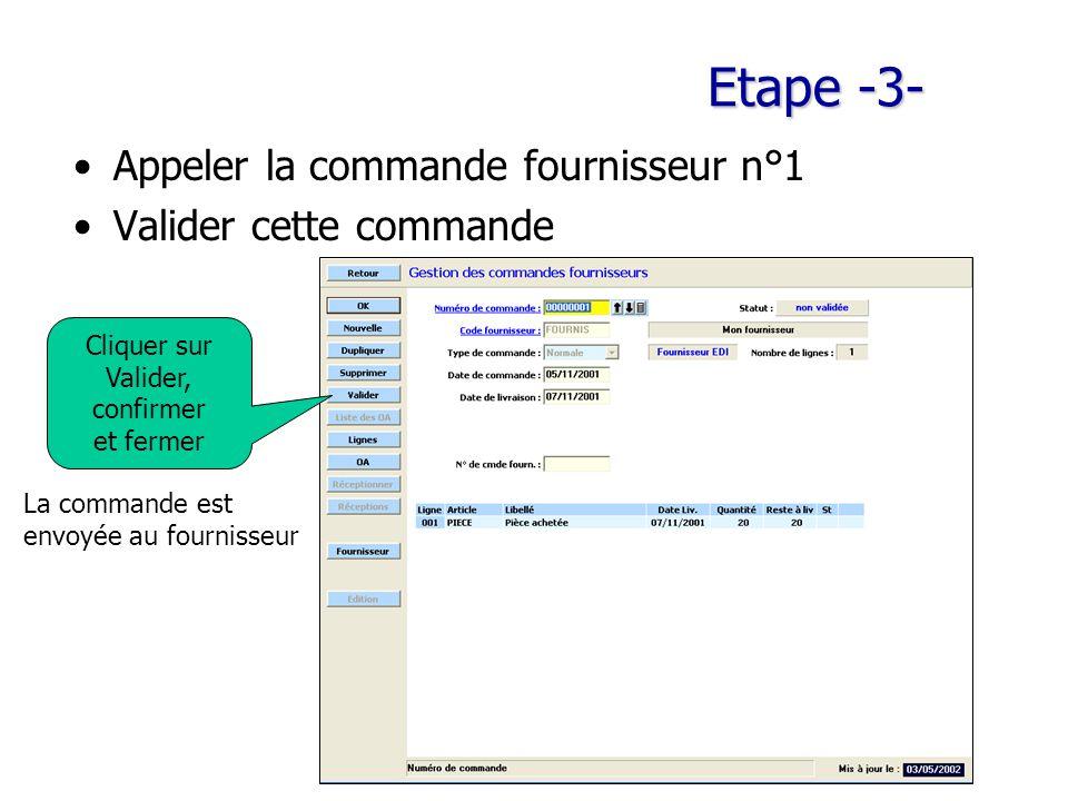 Etape -3- Appeler la commande fournisseur n°1 Valider cette commande