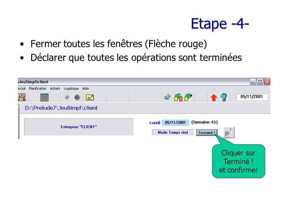 Etape -4- Fermer toutes les fenêtres (Flèche rouge)