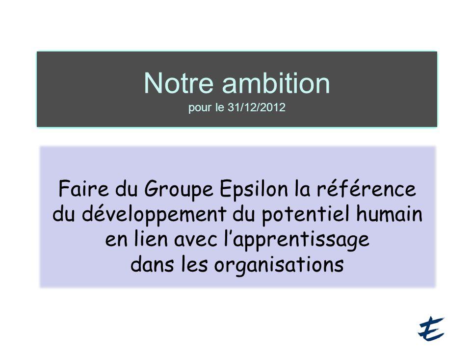 Notre ambition pour le 31/12/2012