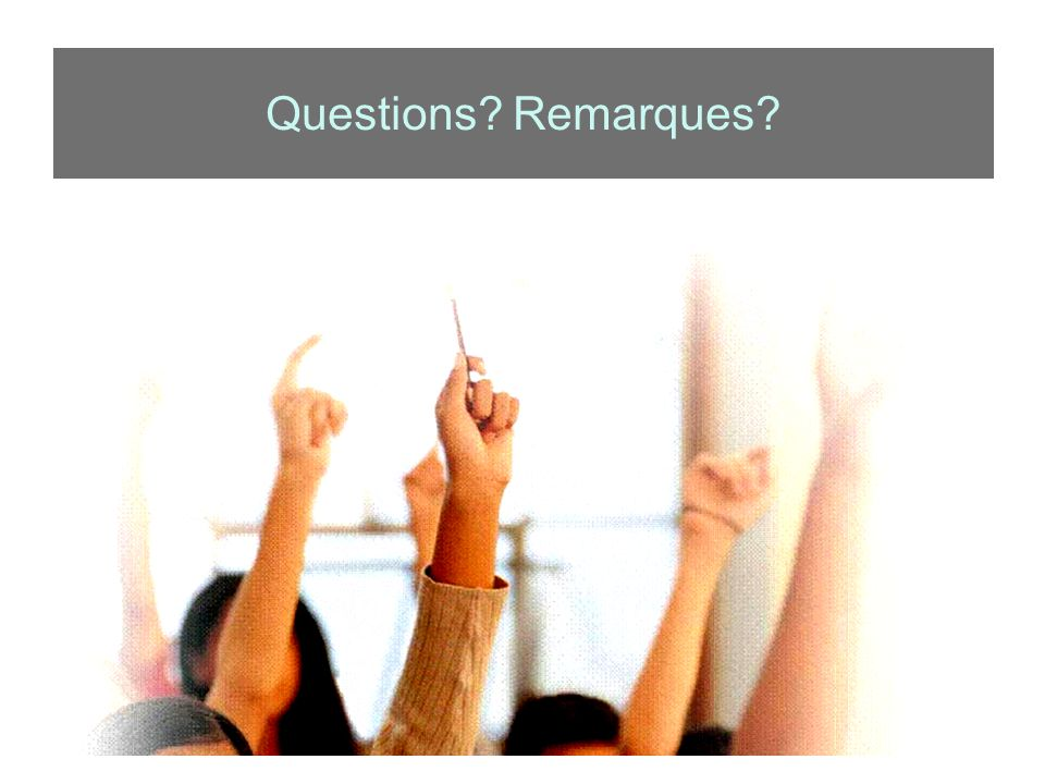 Questions Remarques
