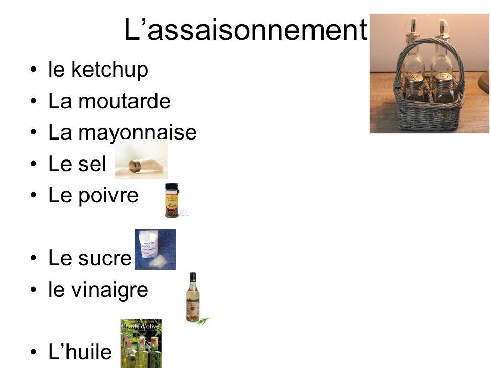 L'assaisonnement le ketchup La moutarde La mayonnaise Le sel Le poivre