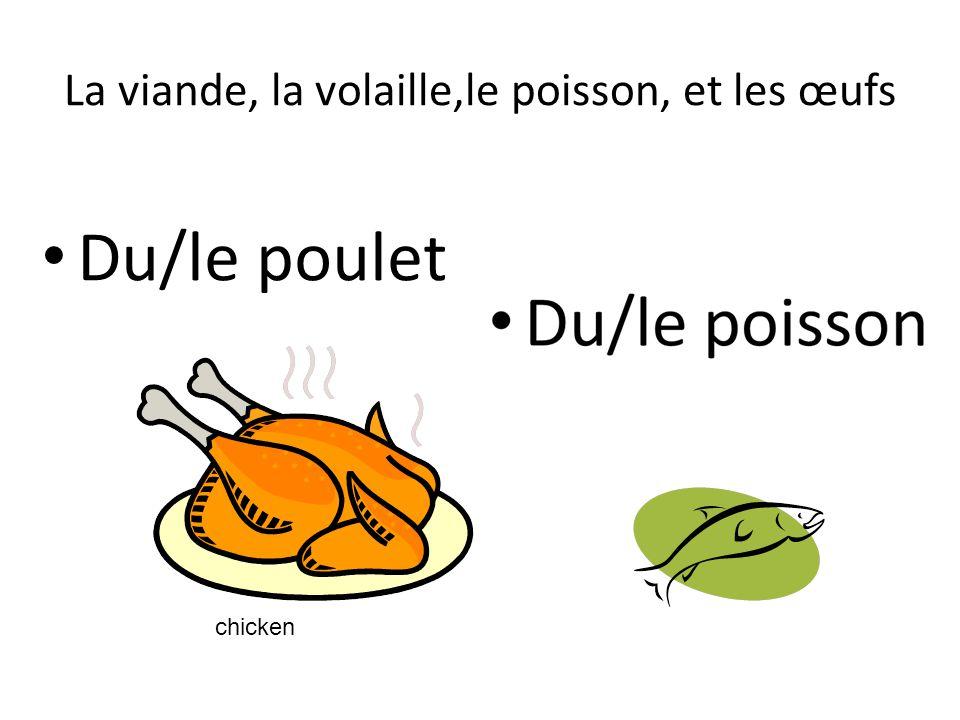 La viande, la volaille,le poisson, et les œufs