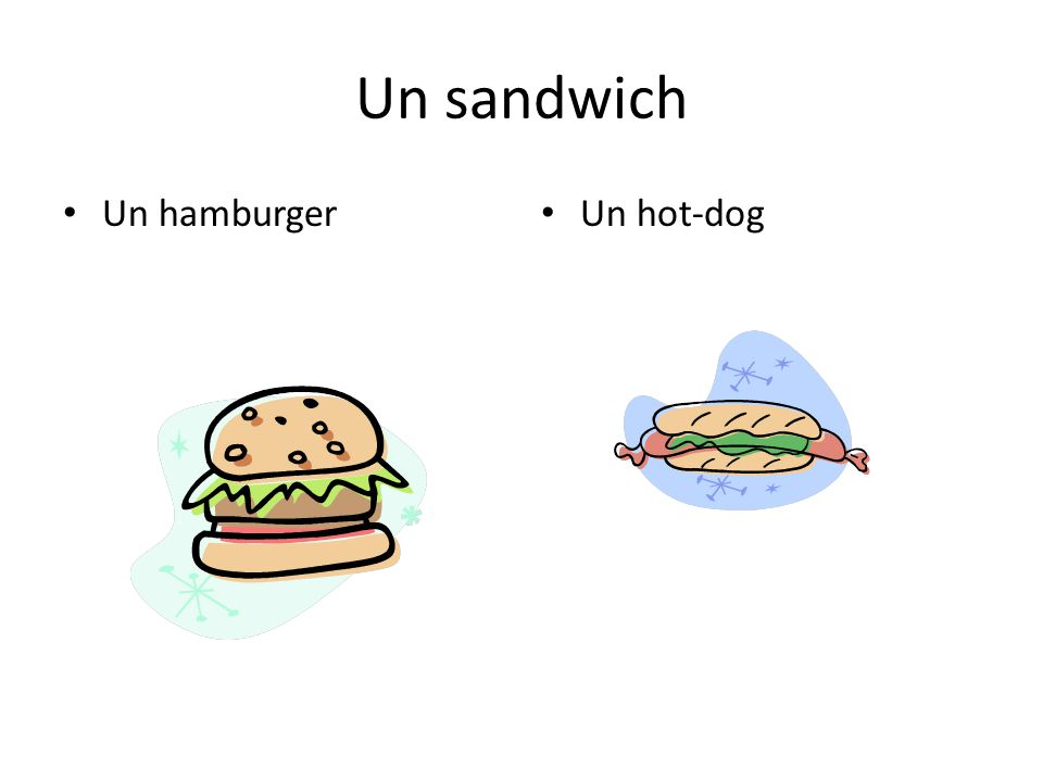 Un sandwich Un hamburger Un hot-dog