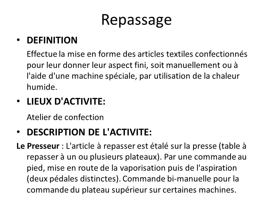 Repassage DEFINITION LIEUX D ACTIVITE: Atelier de confection
