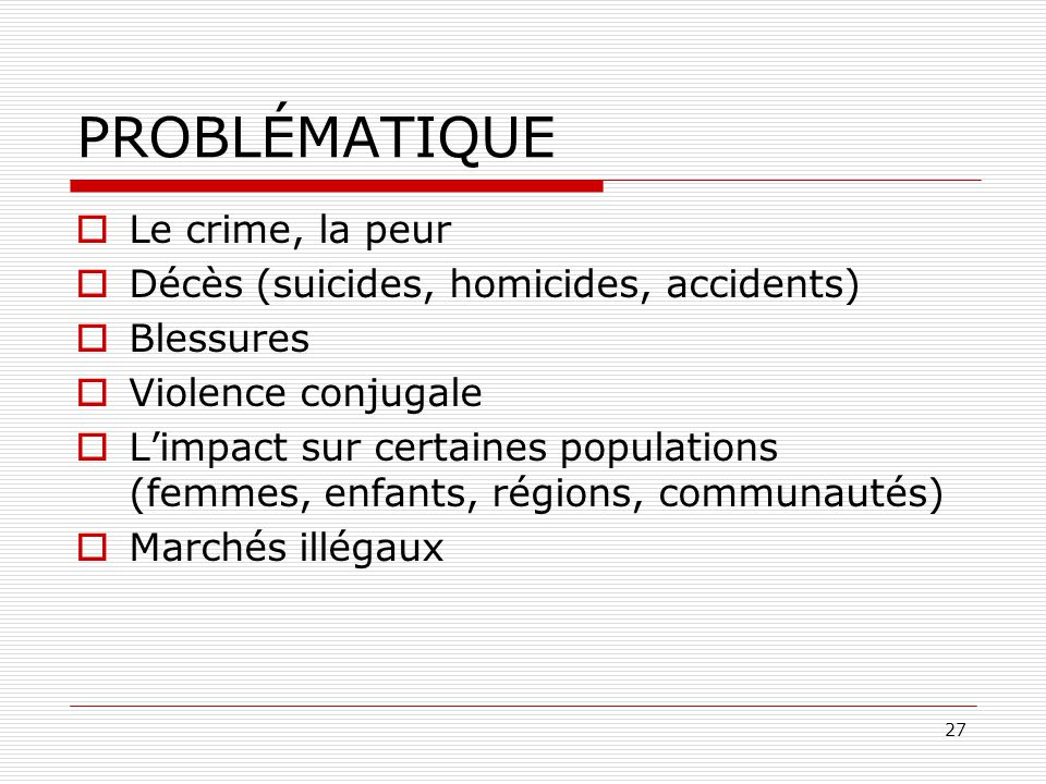 PROBLÉMATIQUE Le crime, la peur Décès (suicides, homicides, accidents)