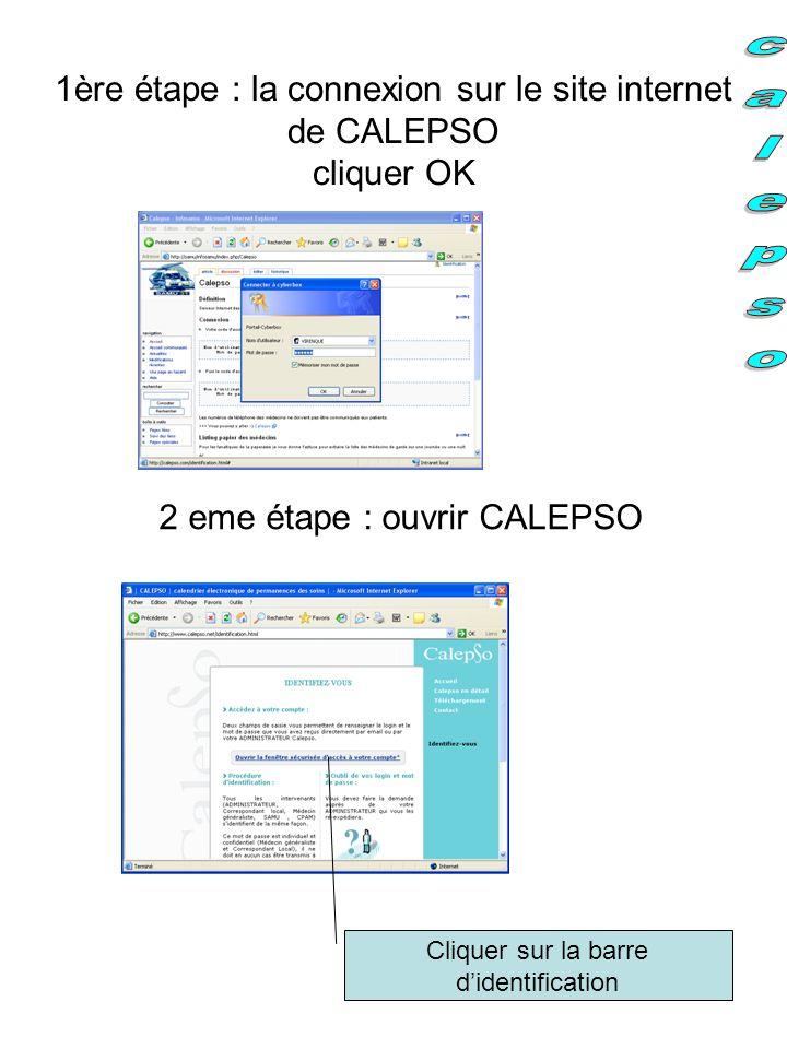 1ère étape : la connexion sur le site internet de CALEPSO cliquer OK