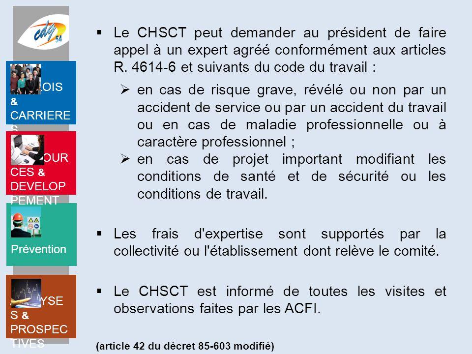 Le CHSCT peut demander au président de faire appel à un expert agréé conformément aux articles R. 4614-6 et suivants du code du travail :