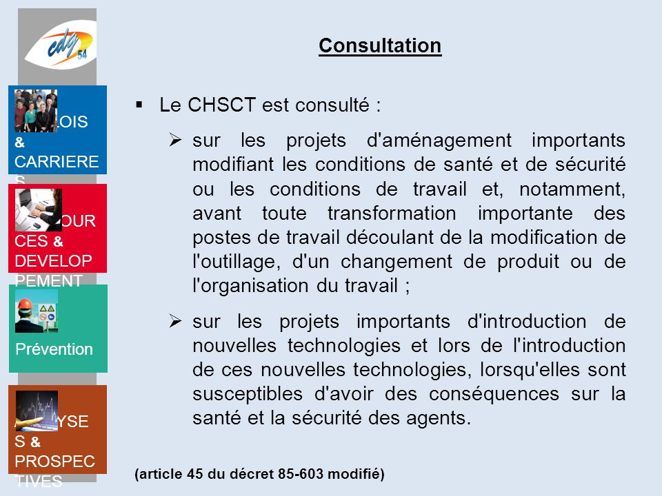 Consultation Le CHSCT est consulté :