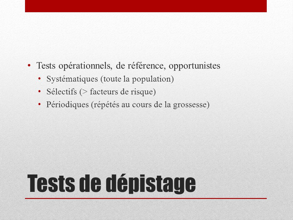 Tests de dépistage Tests opérationnels, de référence, opportunistes