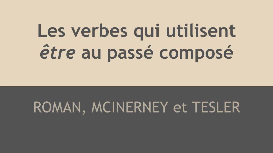 Les Verbes: Il y a 17 verbes qui utilisent être au passé composé. Il y a: allé(e)(s) venu(e)(s)