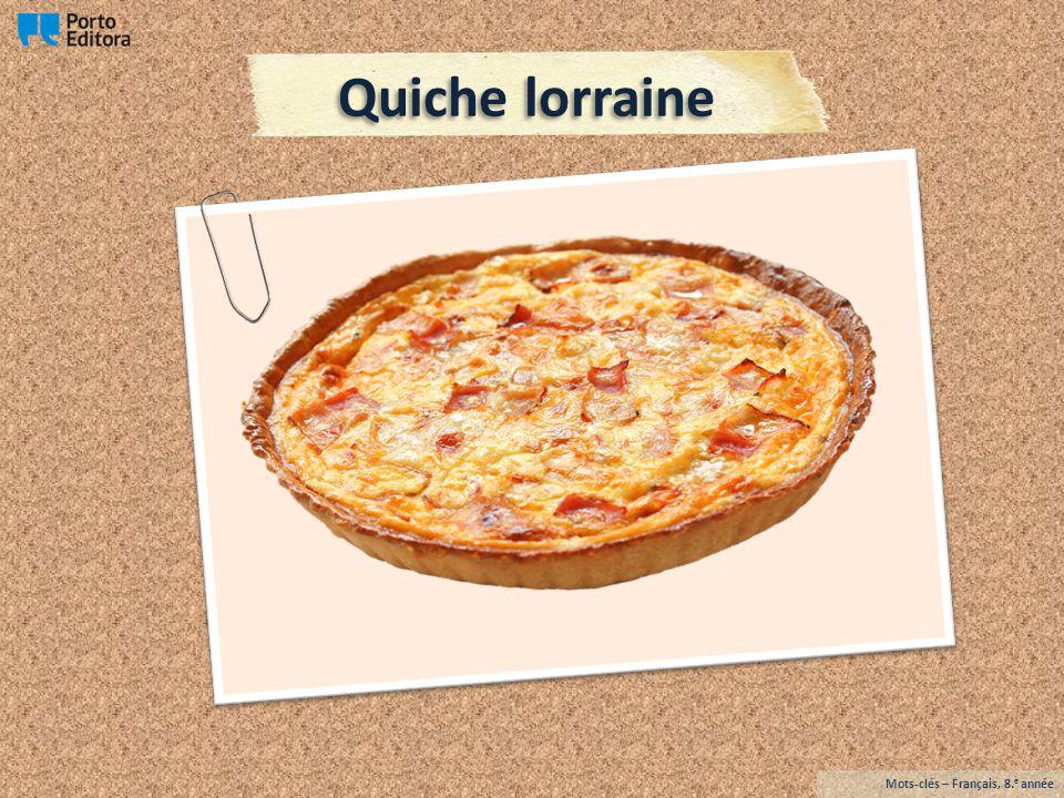 Quiche lorraine Mots-clés – Français, 8.e année