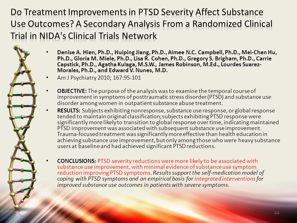 Do Treatment Improvements in PTSD Severity Affect Substance Use Outcomes A Secondary Analysis From a Randomized Clinical Trial in NIDA s Clinical Trials Network