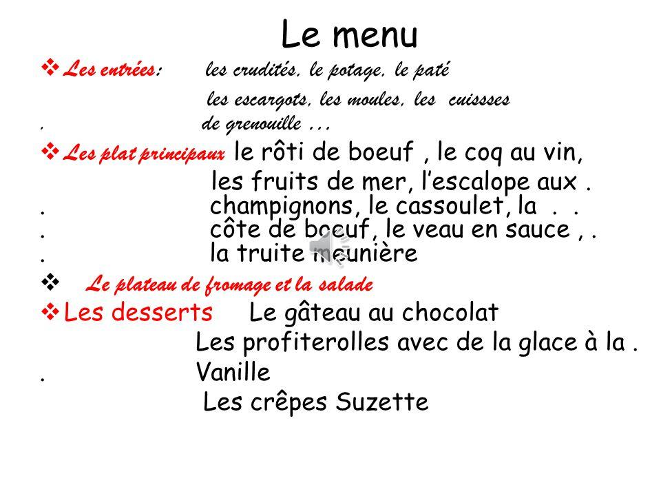 Le menu Les entrées: les crudités, le potage, le paté