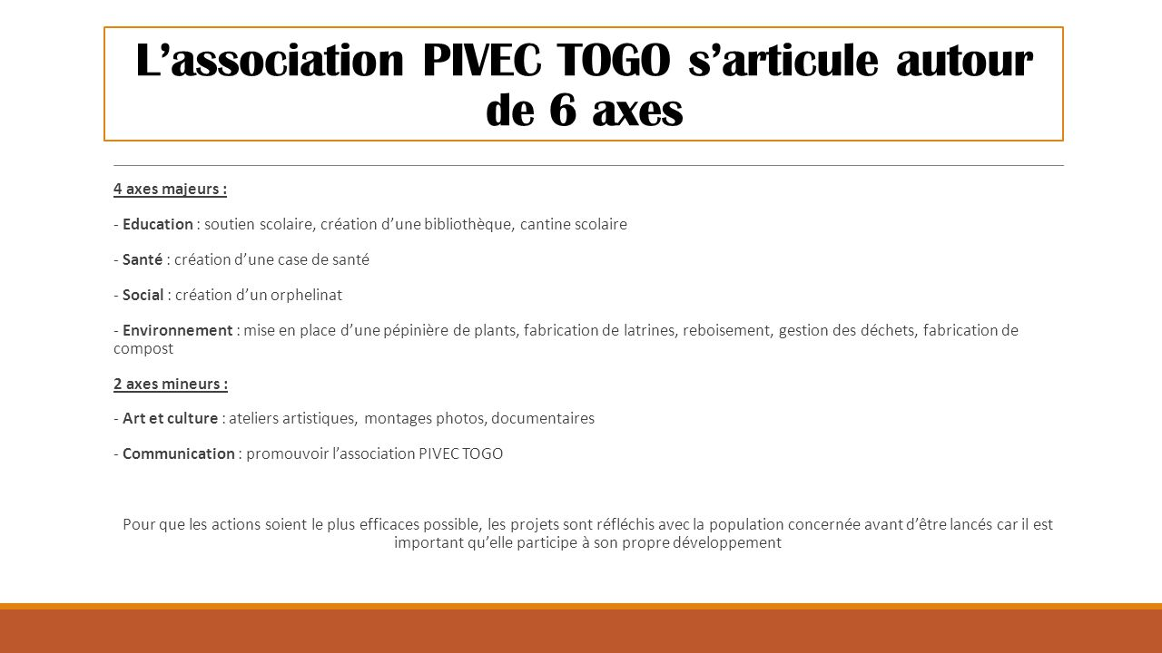L'association PIVEC TOGO s'articule autour de 6 axes