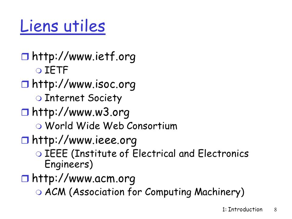 Liens utiles http://www.ietf.org http://www.isoc.org http://www.w3.org