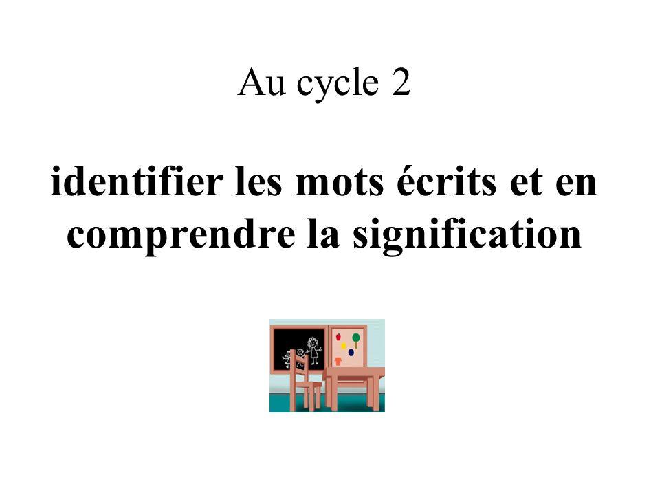 Au cycle 2 identifier les mots écrits et en comprendre la signification