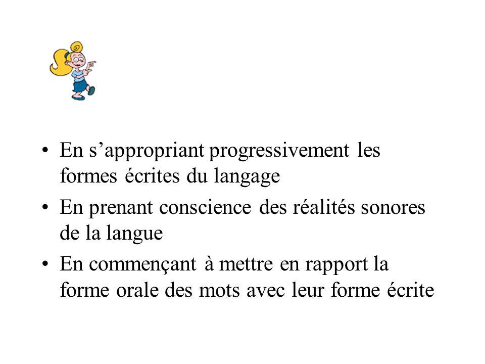 En s'appropriant progressivement les formes écrites du langage