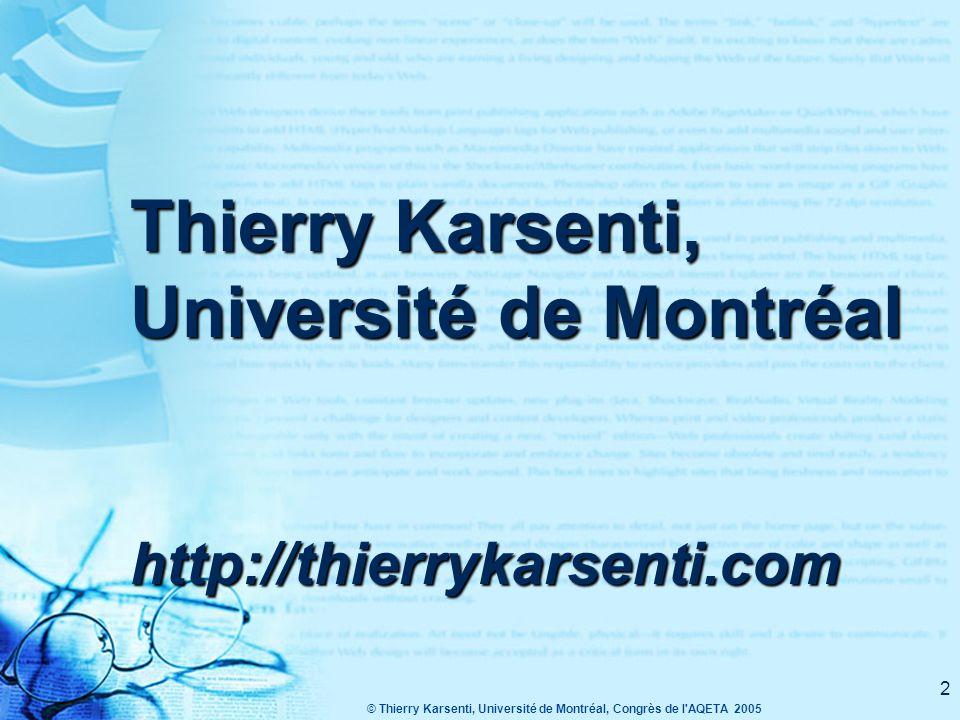 Thierry Karsenti, Université de Montréal http://thierrykarsenti.com