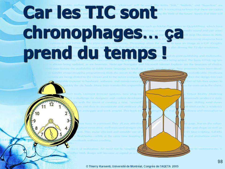 Car les TIC sont chronophages… ça prend du temps !