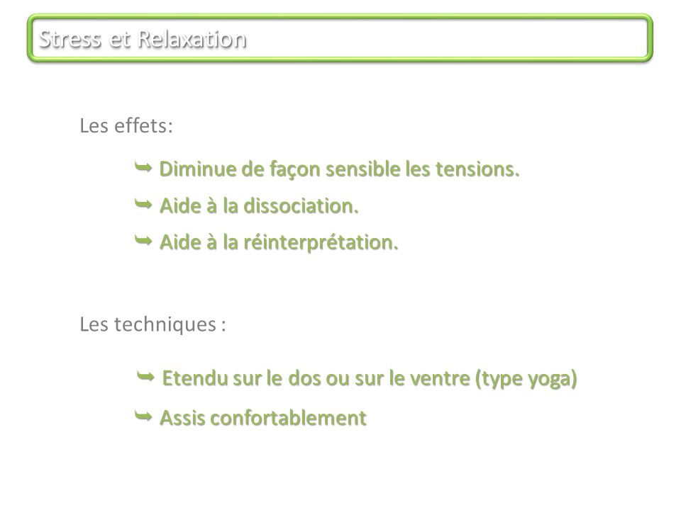 Stress et Relaxation Les effets: