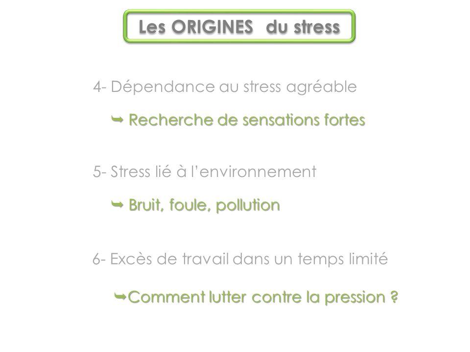 Les ORIGINES du stress 4- Dépendance au stress agréable