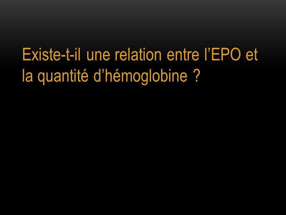 Existe-t-il une relation entre l'EPO et la quantité d'hémoglobine