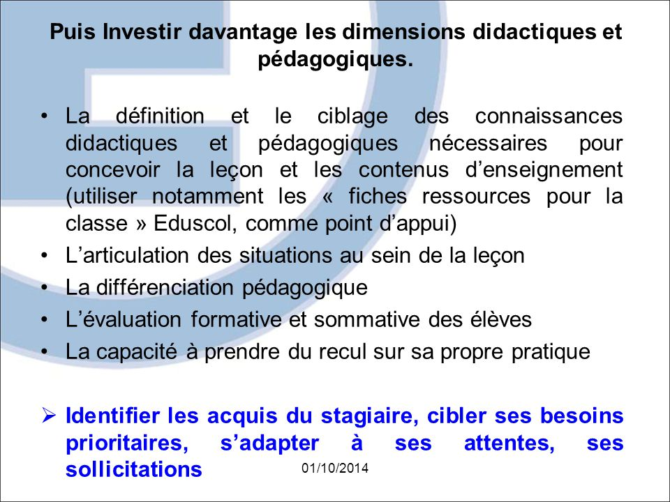 Puis Investir davantage les dimensions didactiques et pédagogiques.