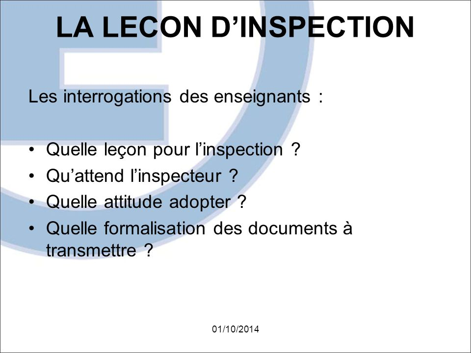 LA LECON D'INSPECTION Les interrogations des enseignants :