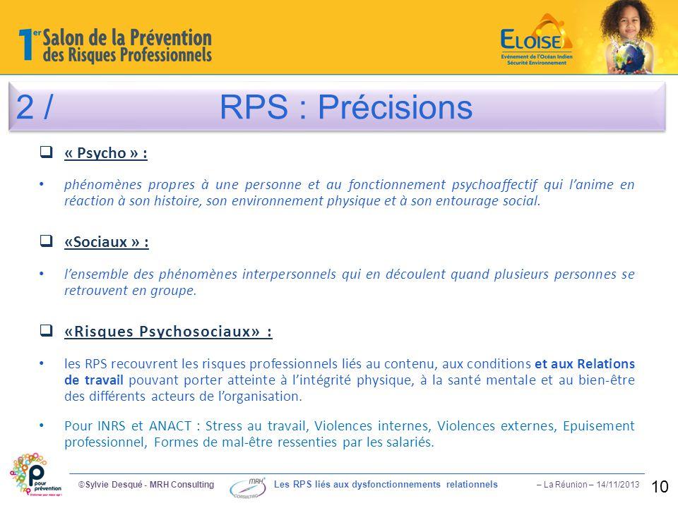 2 / RPS : Précisions « Psycho » : «Sociaux » :