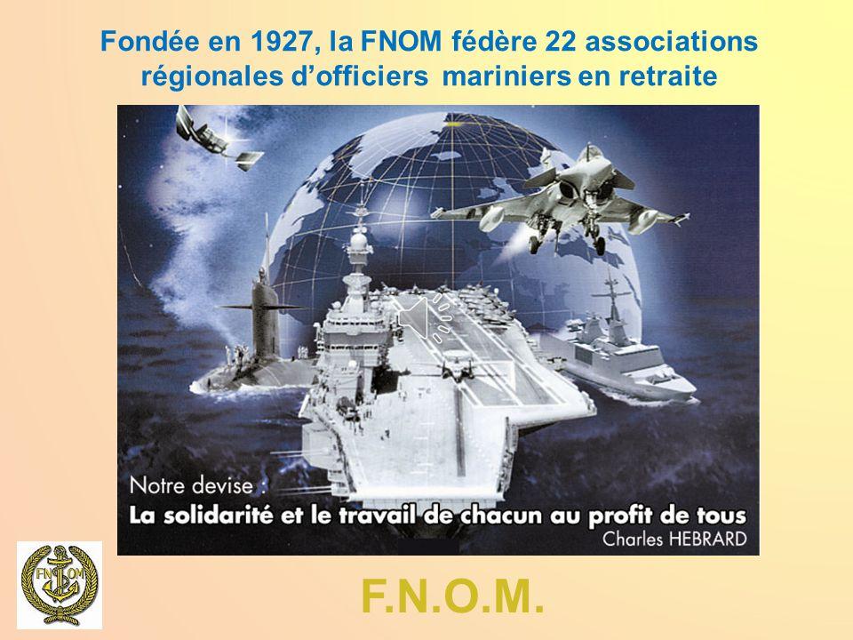 Fondée en 1927, la FNOM fédère 22 associations régionales d'officiers mariniers en retraite