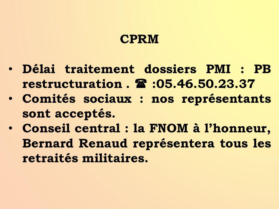 CPRM Délai traitement dossiers PMI : PB restructuration .  :05.46.50.23.37. Comités sociaux : nos représentants sont acceptés.